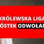 Królewska Liga Szóstek Piłkarskich została odwołana